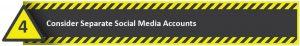 Consider Separate Social Media Accounts