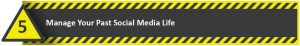 Manage Your Past Social Media Life