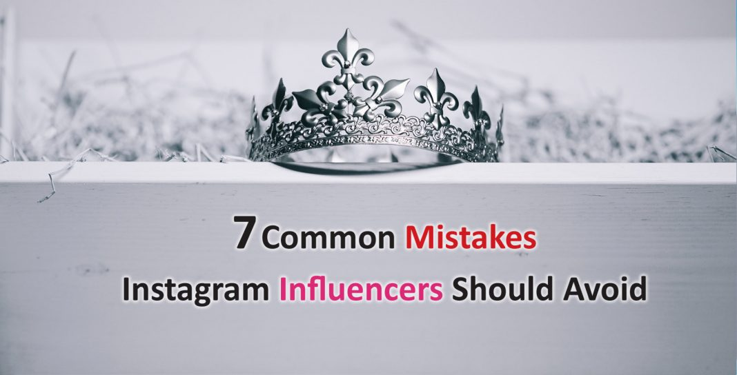 7 COMMON MISTAKES INSTAGRAM INFLUENCERS SHOULD AVOID