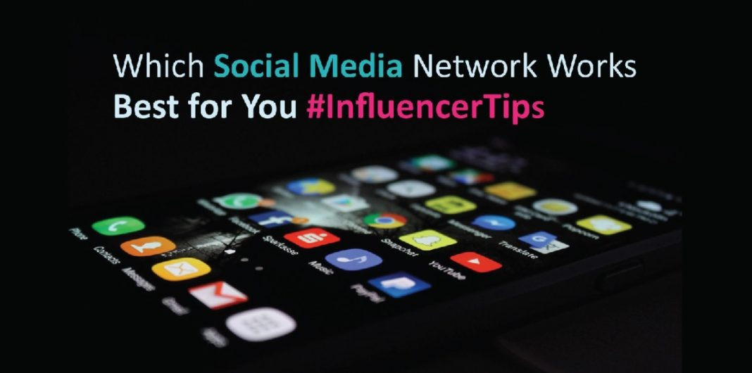Which Social Media Network Works Best For You - InfluencerTips
