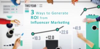 3 Ways to generate ROI from influencer marketing